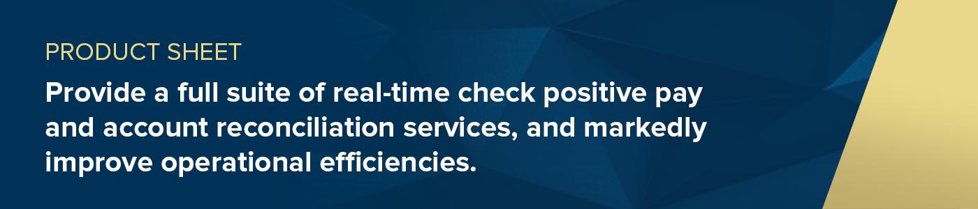 Product Sheet: PRO-CHEX Enterprise Check Positive Pay